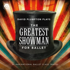 david plumpton the greatest showman music for ballet cd
